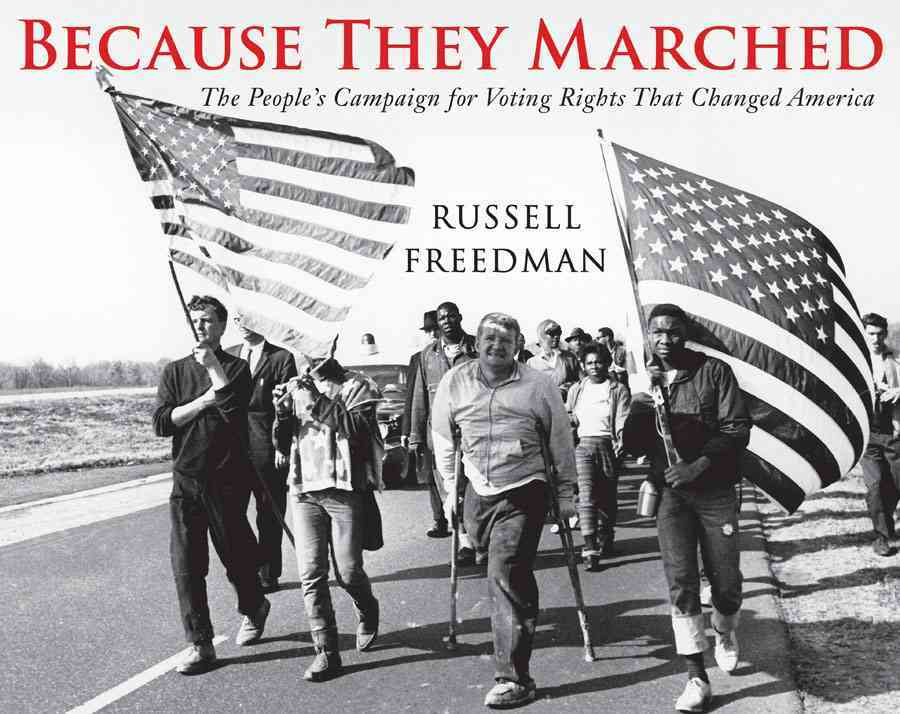 Because They Marched By Freedman, Russell
